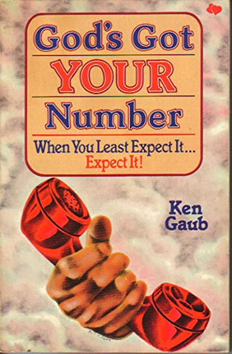 God's Got Your Number: When You Least Expect It, Expect It!