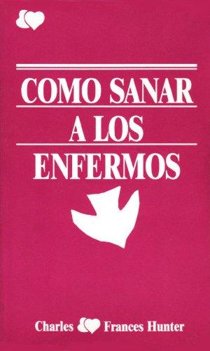 9780917726880: Como Sanar a Los Enfermos