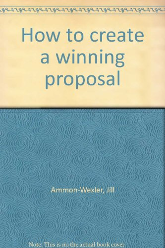 How to create a winning proposal: Ammon-Wexler, Jill