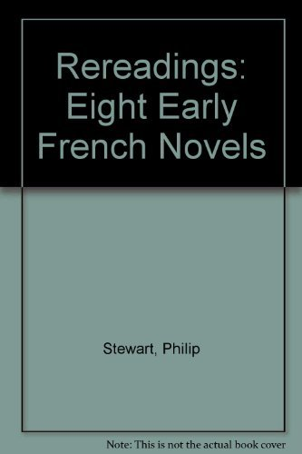 Rereadings: Eight Early French Novels: Philip Stewart