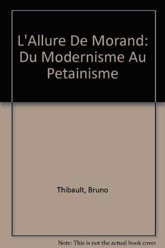 9780917786907: L'Allure De Morand: Du Modernisme au Petainisme (French Edition) (French and English Edition)