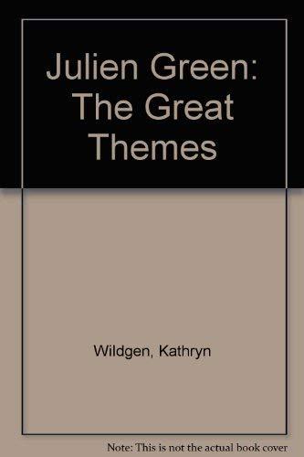 Julien Green: The Great Themes: Kathryn Wildgen