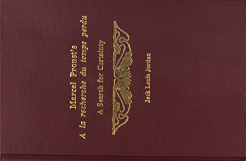 9780917786976: Marcel Proust's a la recherche du temps perdu: A Search for Certainty (Marcel Proust Studies, Vol 3)
