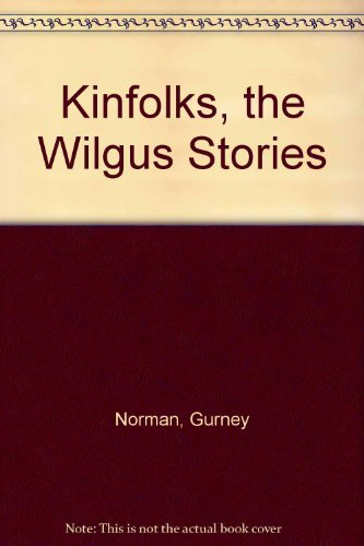 Kinfolks: The Wilgus Stories (Signed): Norman, Gurney