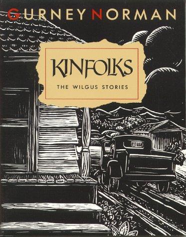 Kinfolks: The Wilgus Stories.: Gurney Norman.