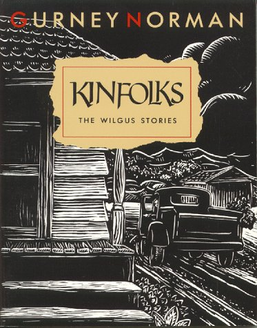Kinfolks: The Wilgus Stories.: Gurney Norman.