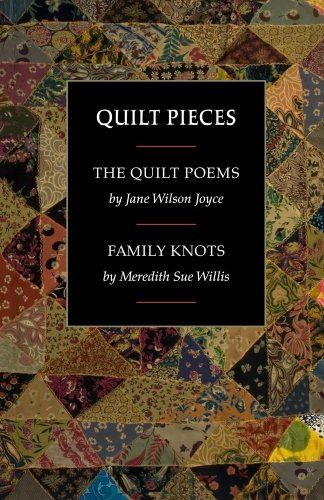 Quilt Pieces: The Quilt Poems/Family Knots/: Joyce, Jane Wilson;