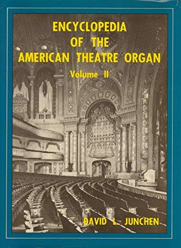 9780917800047: Encyclopedia of the American Theatre Organ: Volume II