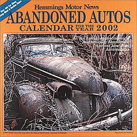 9780917808609: Hemmings Motor News Abandoned Autos Calendar 2002