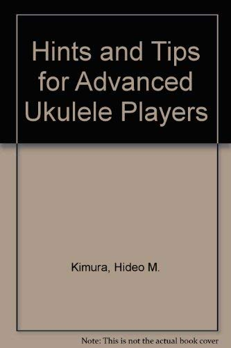 9780917822216: Hints and Tips for Advanced Ukulele Players