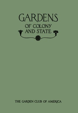 Gardens of Colony and State, Volumes I and II: Lockwood, Alice G.B., Editor