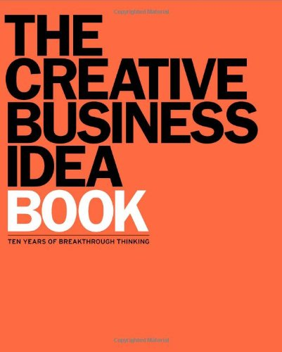 9780917841026: The Creative Business Idea Book: Ten Years of Breakthrough Thinking