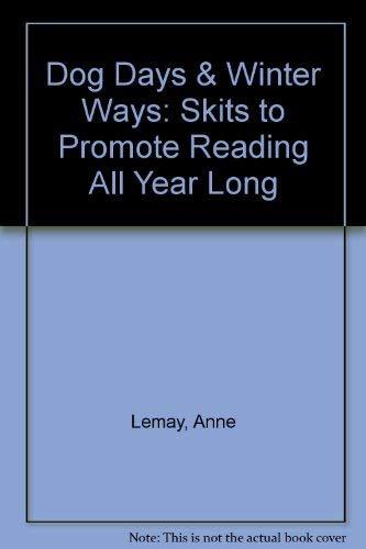 Dog Days & Winter Ways: Skits to: Anne Lemay