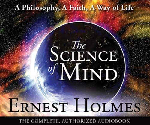 The Science of Mind Unabridged CD: Complete: Ernest Holmes