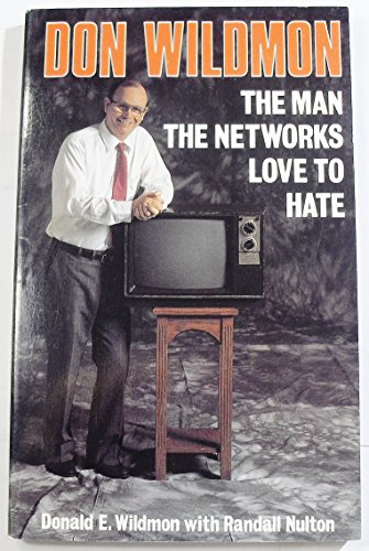 Don Wildmon: The Man the Networks Love to Hate: Wildmon, Donald E.