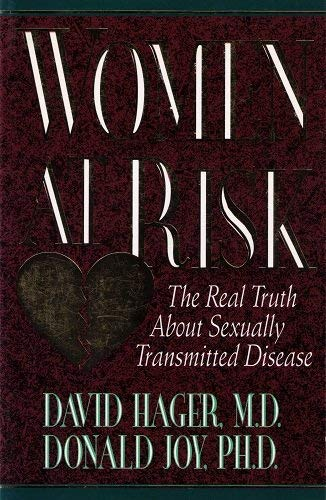 9780917851629: Women at Risk: The Real Truth About Sexually Transmitted Disease