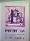 Perceptions: Observations on Everyday Life, Volulme II: Dunnam, Maxie