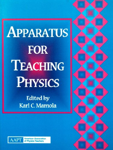 9780917853906: Apparatus for Teaching Physics: A Collection of Apparatus for Teaching Physics Columns from the Physics Teacher, 1987-1998