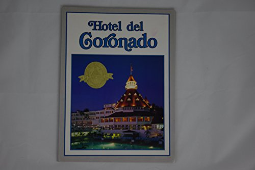 Hotel del Coronado: The First Hundred Years