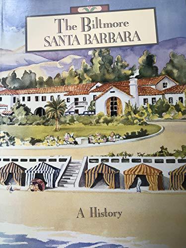 The Biltmore, Santa Barbara: A History: Dunn, Jerry Camarillo