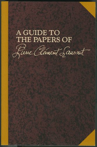 A Guide to the Papers of Pierre Clement Laussat: Napoleon's Prefect for the Colony of ...