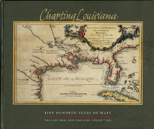 Charting Louisiana. Five Hundred Years of Maps. Foreword By Mary Louise Christovich: LEMMON, ALFRED...