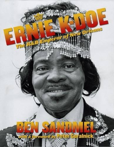 9780917860645: Ernie K-Doe: The R&B Emperor of New Orleans