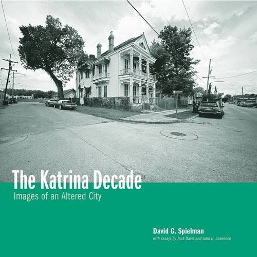 9780917860683: The Katrina Decade: Images of an Altered City