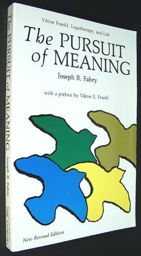 The Pursuit of Meaning: Viktor Frankl, Logotheraphy,: Fabry, Joseph B.