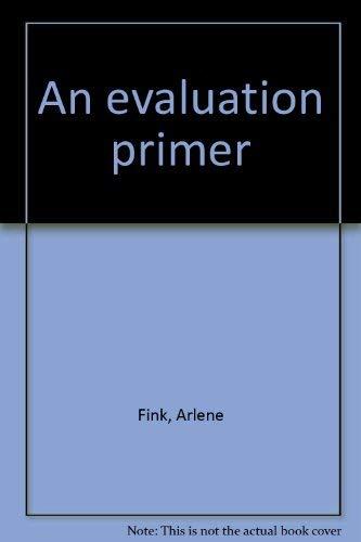 An evaluation primer: Arlene Fink