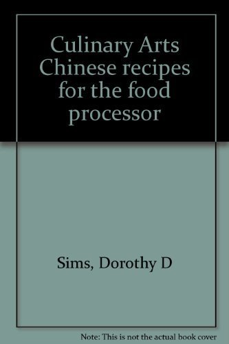 Culinary Arts Chinese recipes for the food: Dorothy D Sims