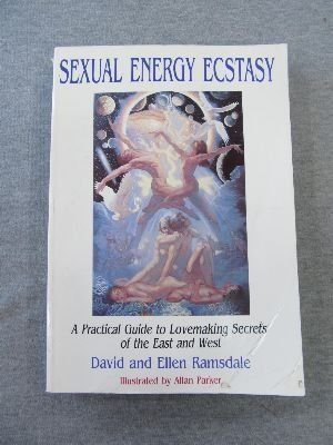 9780917879036: Sexual Energy Ecstasy: A Practical Guide to Lovemaking Secrets of the East and West