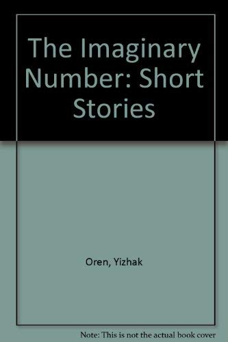 The Imaginary Number: Short Stories: Oren, Yizhak
