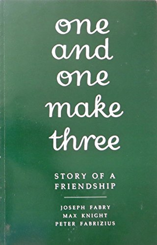 One and One Make Three: Peter Fabrizius; Max