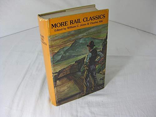 More Rail Classics: Editor-William C. Jones;