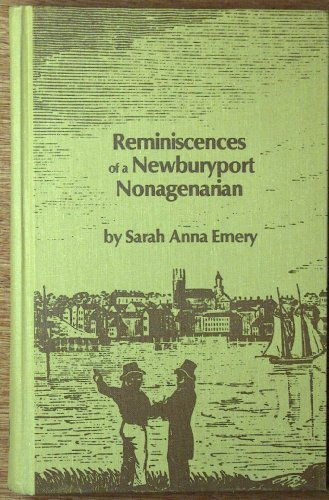 Reminiscences of a Newburyport nonagenarian Emery, Sarah Smith