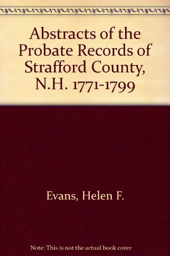 9780917890376: Abstracts of the Probate Records of Strafford County, N.H. 1771-1799