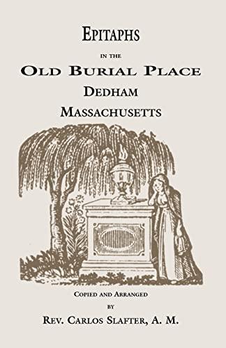 Epitaphs in the Old Burial Place, Dedham,: J Lewis Peyton,