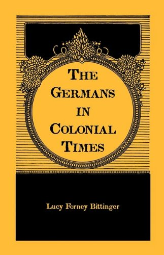 9780917890901: The Germans in Colonial Times (Heritage Classic)