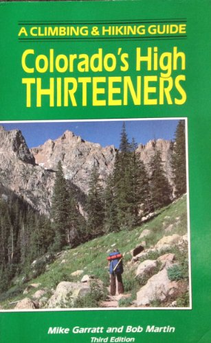 9780917895036: Colorado's High Thirteeners: A Climbing and Hiking Guide