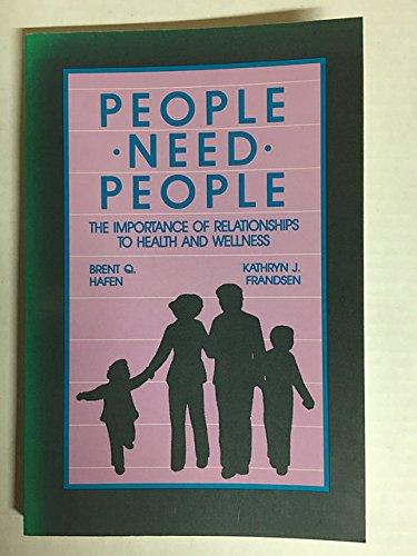 People Need People: Hafen, B.; Frandsen, Kathryn