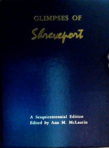 GLIMPSES OF SHREVEPORT. (Dust jacket title: Glimpses: McLaurin, Ann M.