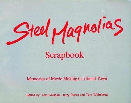 9780917898167: Steel Magnolias Scrapbook