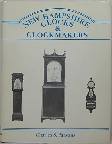 New Hampshire Clocks & Clockmakers: Charles S Parsons