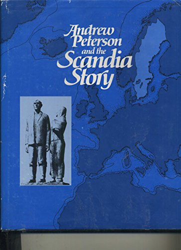 Andrew Peterson and the Scandia story: A historical account about a Minnesota pioneer whose diaries...