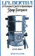 9780917914164: Lil Bertha: Compact Electric Furnace
