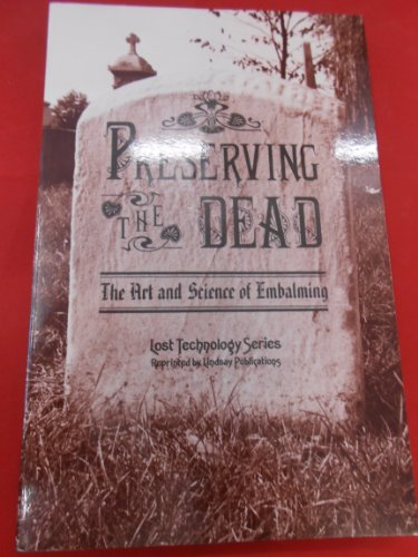 9780917914249: Preserving the Dead: The Art and Science of Embalming