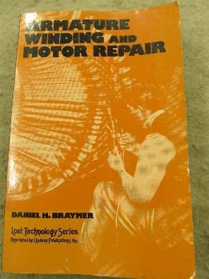 Armature Winding and Motor Repair: Braymer, Daniel H.