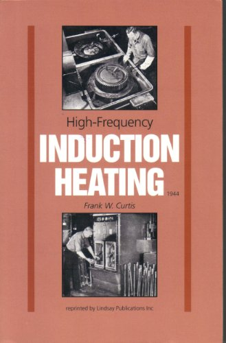 High Frequency Induction Heating: Curtis, Frank W