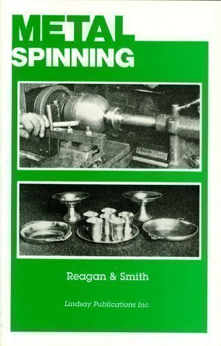 Metal Spinning: Metal Spinning for Craftsman, Instructors: Earl E. Smith,